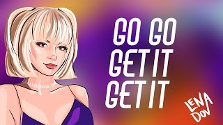 Go Go Get It Get It - Lena Dov