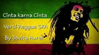 Download Lagu Cinta Karena Cinta Versi Reggae Ska (Lirik) mp3