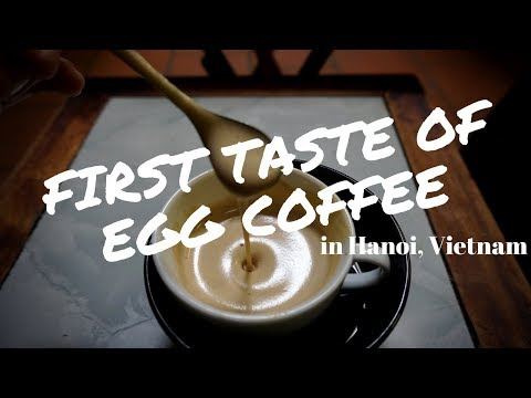 Vietnam Series: First Taste of Egg Coffee in Hanoi | Cafe Giang