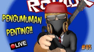 Live Streaming 🔴 #85-IMPORTANT ANNOUNCEMENTS GAESS!! #CUPUSKWAD-INDONESIAN-ROBLOX
