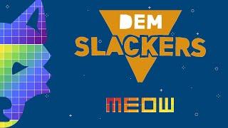 Electro Dem Slackers Meow