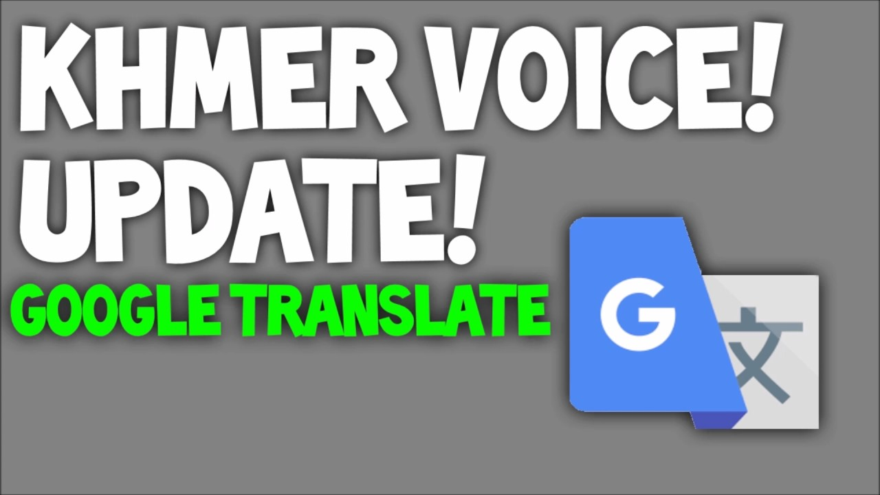 Google translate khmer voice new update youtube google translate khmer voice new update malvernweather Image collections