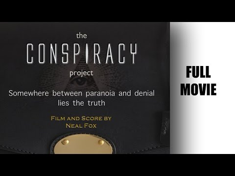 The CONSPIRACY Project  FULL MOVIE