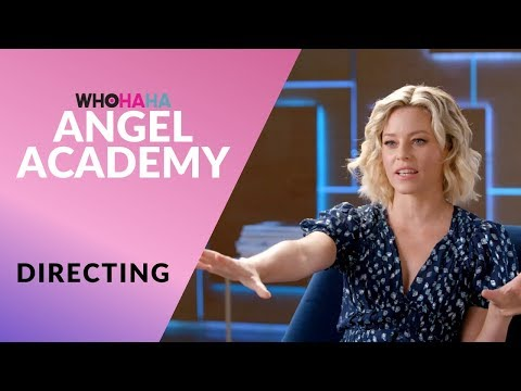 ANGEL ACADEMY with Elizabeth Banks | Lessons on Directing | WHOHAHA