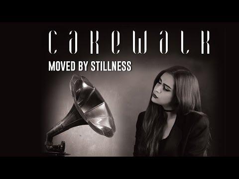 Moved By Stillness | Cakewalk | Kamakshi Khanna