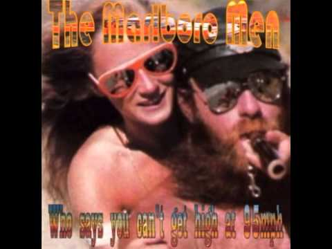 The Marlboro Men - Who Says You Can't Get High at 95mph
