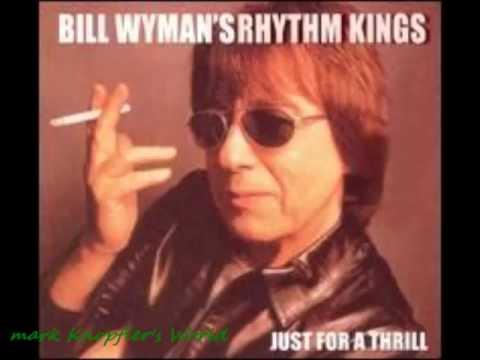 Bill Wyman feat Mark Knopfler - Disappearing Nightly