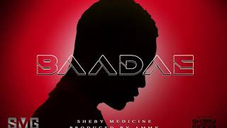 SHEBY MEDICINE - BAADAE (Official Audio)