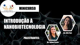 Introdução à Nanobiotecnologia - Me. Júlia Moreira Pupe e Me. Tatiane de Melo Pereira.