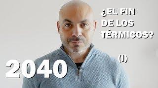 PROHIBICIÓN MOTORES TÉRMICOS 2040: El contexto (PARTE 1)
