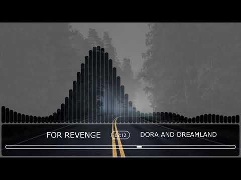Dora And Dreamland - For Revenge (Official Audio Stream)