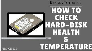 How to check Hard-Disk health and temperature ।। HDD / SDD ।। Bangla Tutorial