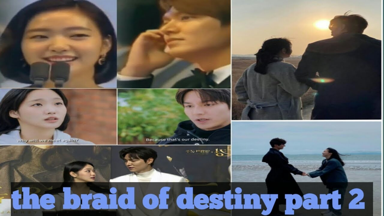 The braid of destiny part 2 lee min ho and kim goeun