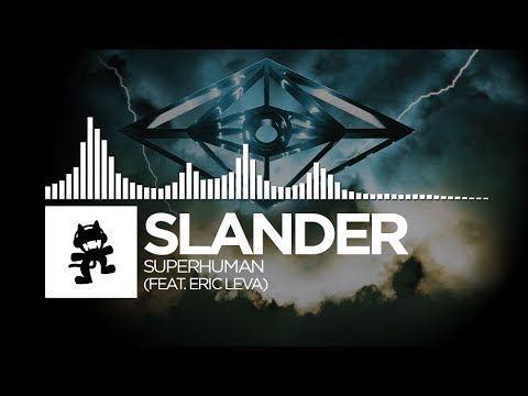 Slander - Superhuman (feat. Eric Leva) [Monstercat Release]