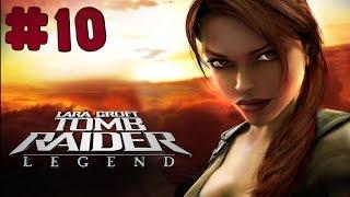 Tomb Raider: Legend - Walkthrough - Part 10 (PC) [HD]