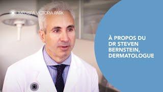À propos du Dr Steven Bernstein, Dermatologue - Victoria Park