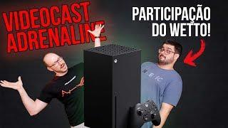 VIDEOCAST: Xbox Series X, RX 5500 XT e presença do Wetto para resolver suas dúvidas de periféricos!