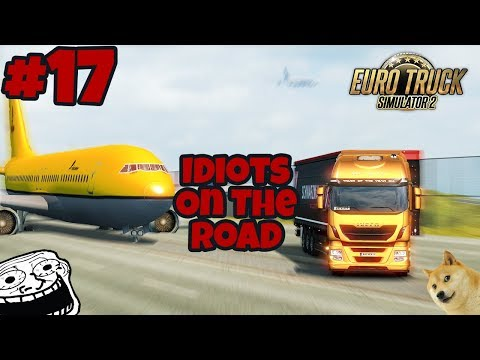 Euro Truck Simulator 2 Multiplayer: Idiots on the Road | Random & Funny Moments | #17 😩
