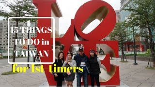 15 Things To Do in TAIWAN for First-timers | Taiwan Travel Guide | #Taiwan2017