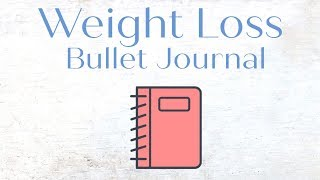 Weight Loss Bullet Journaling and Weight Watchers