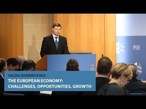 Valdis Dombrovskis: The European Economy: Challenges, Opportunities, Growth