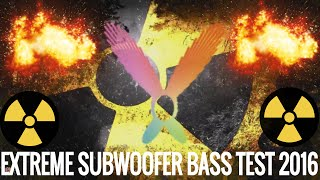 EXTREME SUBWOOFER BASS TEST 2016