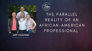 The parallel reality of an African American - Jeff Hickman