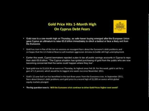 The Gold & Silver Club | Gold Silver Trading | 034 - Gold Hits 1-Month High On Cyprus Debt Crisis