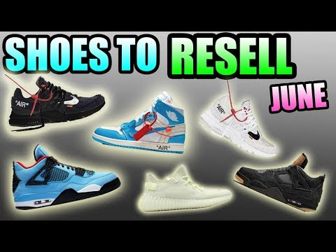 Sneakers To RESELL In JUNE 2018 ! |  Hyped JUNE Sneaker Releases !