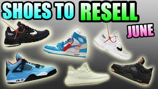 Sneakers To RESELL In JUNE 2018 !    Hyped JUNE Sneaker Releases !