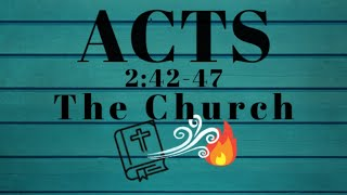 Acts 2:42-47 The Church