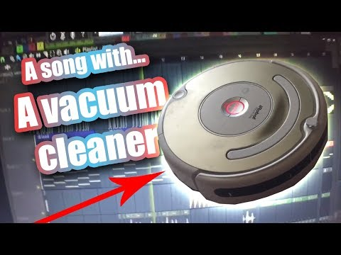 Making a song with... a vacuum cleaner