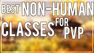 BEST NON-HUMAN CLASSES FOR WOW PVP - (WoW PvP) Warlords of Draenor 6.2.3