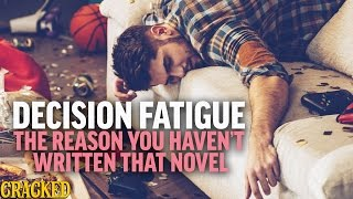 Decision Fatigue: The Reason You Haven't Written That Novel