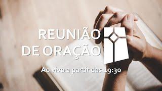 Reunião de Oração (14/09/2021)