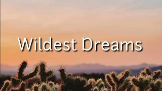 Taylor Swift - Wildest dreams (Lyrics)