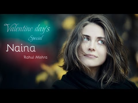 Naina - Valentine's Day Special   Rahul Mishra  