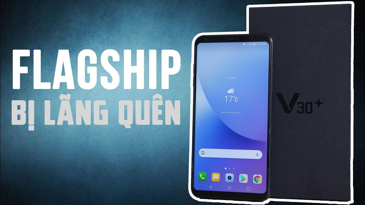 Trên tay LG V30+: flagship bị lãng quên