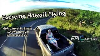 Extreme Phantom 2 Flying Hawaii with Zunmuse H3-2D and Hero 3+ Black