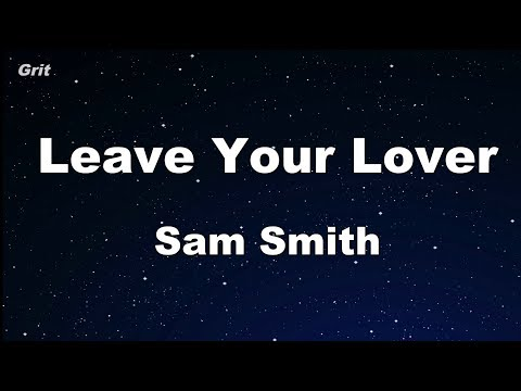 Leave Your Lover - Sam Smith  Karaoke 【No Guide Melody】 Instrumental