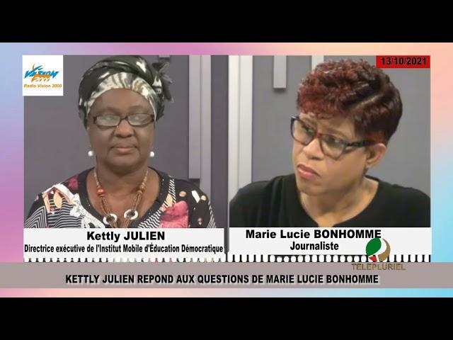 KETTLY JULIEN REPOND AUX QUESTIONS DE MARIE LUCIE BONHOMME