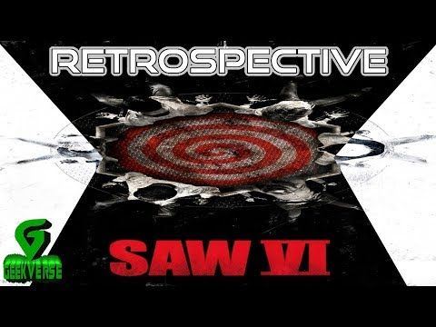 Is Saw VI The Best Since The Original? : Saw Retrospective