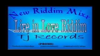 Live In Love Riddim MIX[May 2012] - Tj Records