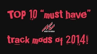"Assetto Corsa | TOP 10 ""must have"" track mods of 2014!"