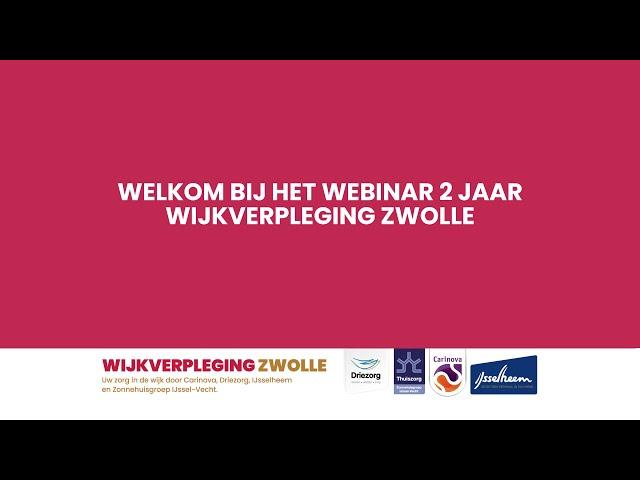 Webinar 2 jaar Wijkverpleging Zwolle