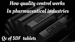 How Quality control works in pharmaceutical industries. qc tests during tablet manufacturing