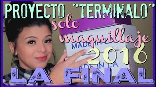 TODO MAQUILLAJE La Final del Proyecto TERMINALO 2016