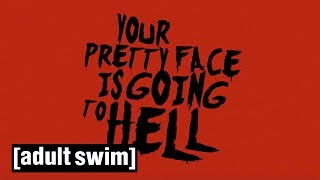 Your Pretty Face is Going to Hell | Midnight Thursdays Fox UK | Adult Swim