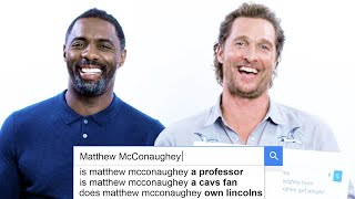 Matthew McConaughey & Idris Elba Answer the Web's Most Searched Questions | WIRED