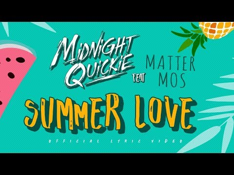 Midnight Quickie Feat Matter Mos - Summer Love (Official Lyric Video)